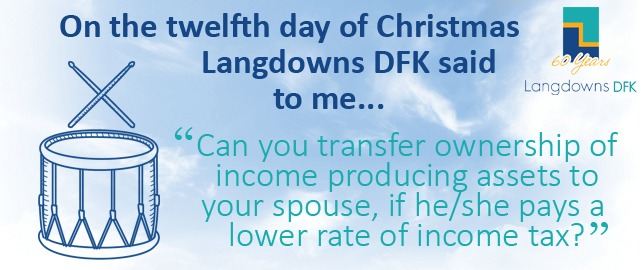 Can you transfer ownership of income producing assets to your spouse, if he/she pays a lower rate of income tax?